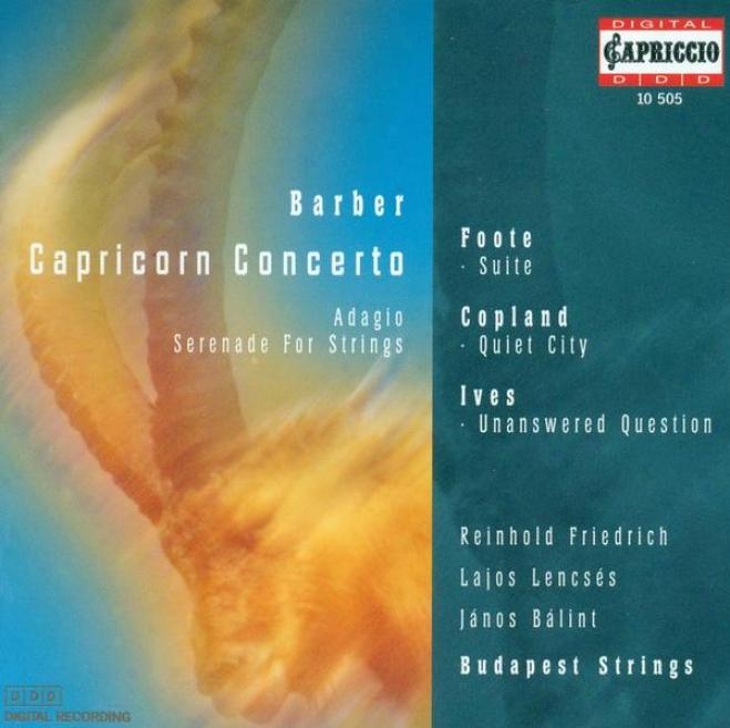 Barber, S.: Caprricorn Concerto / Serenade, Op. 1 / Foote, A.: Air And Gavotte / Sujte In E Major (banfalvi)