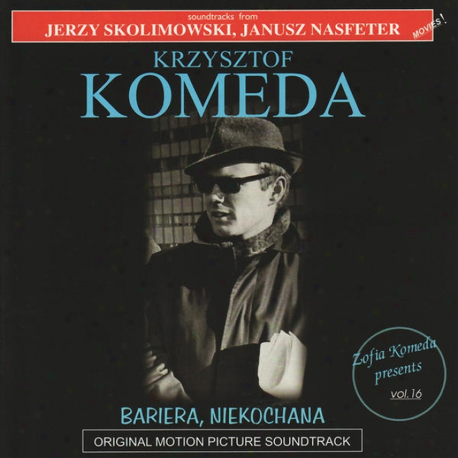 Bariera / Niekochana - Soundtracks From Jerzy Skolimowski And Janusz Nasfeter Movies