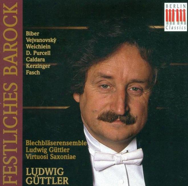 Baroque Brass Music - Biber, H.i.f. Von / Vejvanovsky, P.-j. / Weichlein, R. / Purcell, D. / Caldara, A. (ludwig Guttler Brass Ens