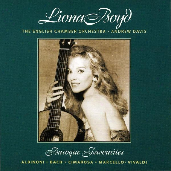 Baroque Favorites: Liona Boyd Plays Bach, Albinoni, Marcello, Cimarosa And Vivaldi