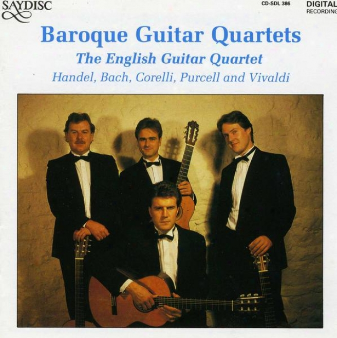 Baroque Guitar Quartets: Music Of Handel, J.s. Bach, Corelli, Purcell And Vivaldi