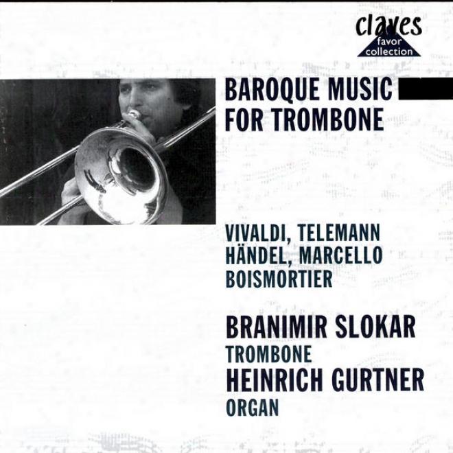 Baroque Melody For Trombone: Vivaldi / Telemann / Handel / Marcello / Boismortier