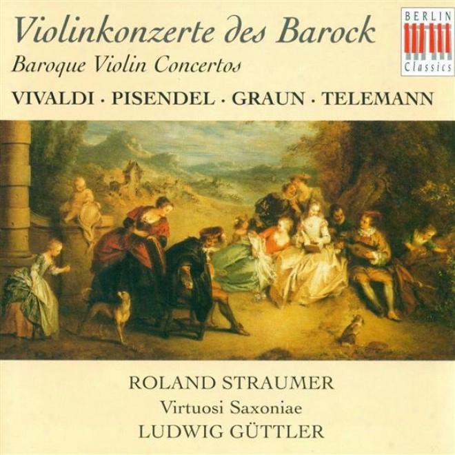 Baroque Violin Concertos - Vivaldi, A. / Graun, J.g. / Pisendel, J.g. / Telemann, G.p. (straumer)