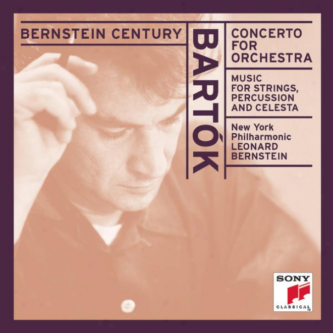 Bartã³k:  Concerto For Orchestra; Music For Strings, Percussion And Celesta