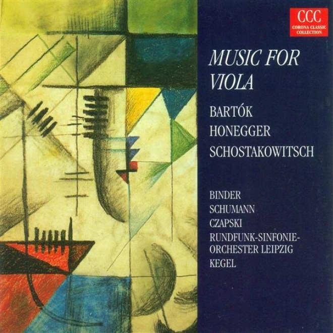 Bartok, B.: Viola Concerto, Bb 128 / Honegger, A.: Viola Sonata / Shostakovich, D.: Viola Sonata, Op. 147 (ninder, M. Schumann)