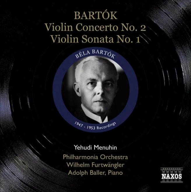 Bartok, B.: Violin Concerto No. 2 / Violin Sonata No. 1 (menuhin) (1947, 1953)