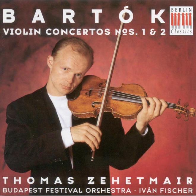 Bartok, B: Violin Concertos Nos. 1 And 2 (zehetmair, Budapest Feast Orchestra, I. Fischer)