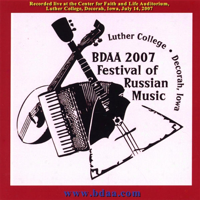 Bdaa (balalaika And Dpmra Association Of America) 2007 Festibal Of Russian Music
