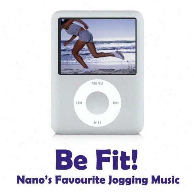 Be Fit - Nano's Favourite Jogging Music (fitness, Cardio & Aerobics Session)