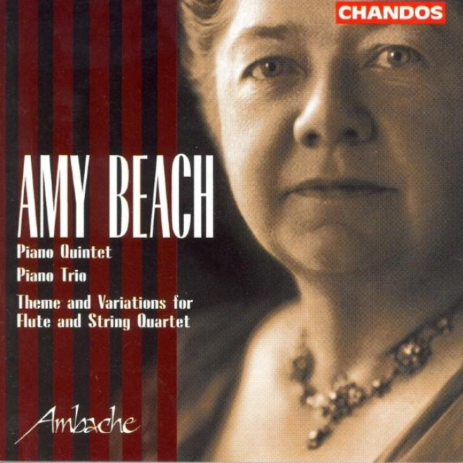 Beach: Piano Quintet In F Sharp Minor / Theme And Variations / Piano Trio In A Minor