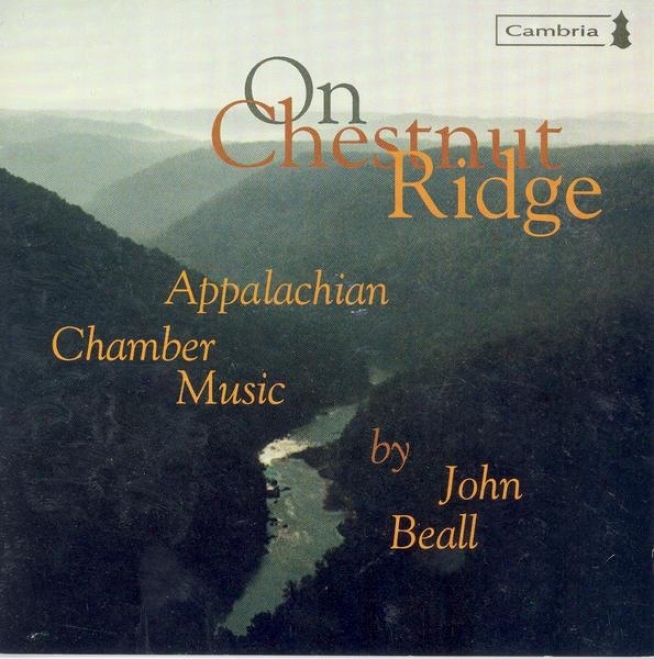 Beall, J.: Cello Sonata / Whitewater / On Chestnut Extended elevation / Shaker Tunes / Barn Dance (c. Beall, S. Beall, Cgristiqnson)