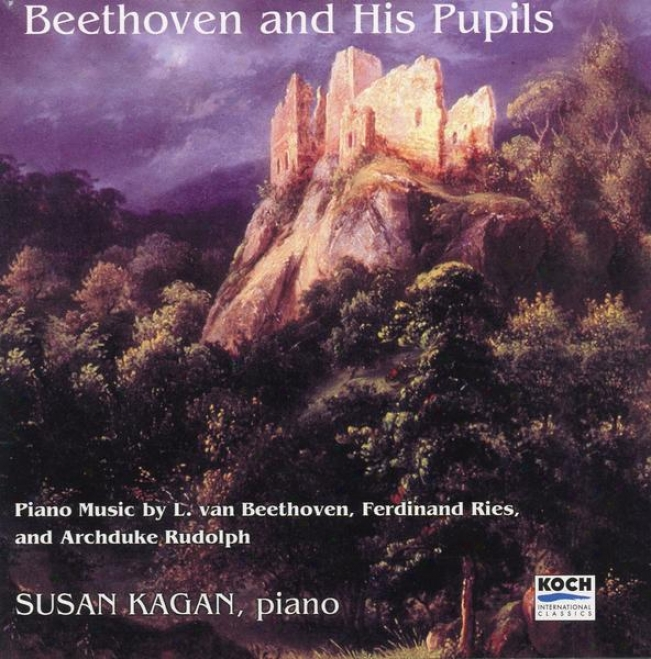 Beethoven And His Pupils: Music Of Beethoven (bagatelles, Op.119), Ries And Archcuke Rudolph