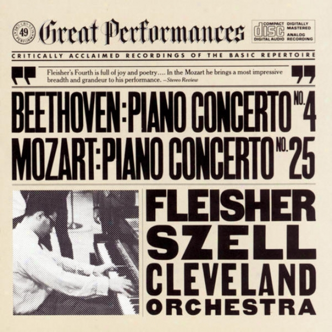 Beethoven:  Concerto No. 4 For Piano And Orchestra In G Major, Op. 58 And Mozart:  Concerto No. 25 For Piano And Orchestra In C Ma