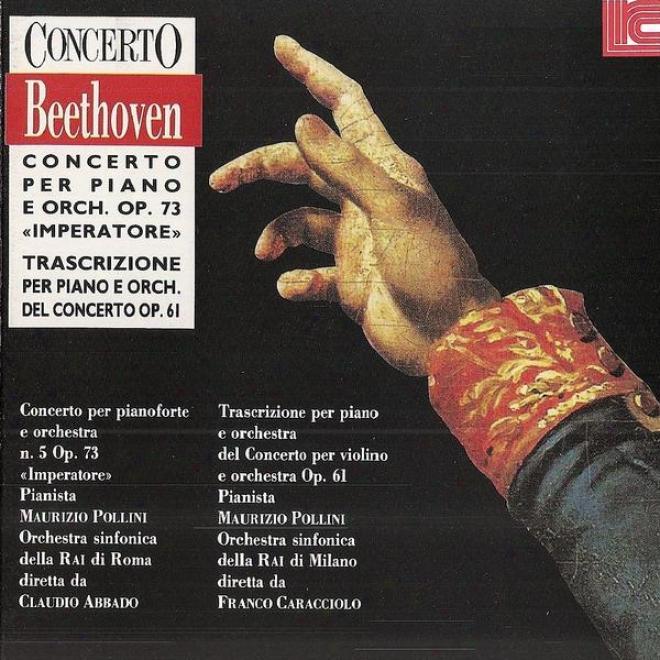 Beethoven: Concerto Per Pianoforte E Orchestra, Trascrizione Per Pianoforte E Orchestra
