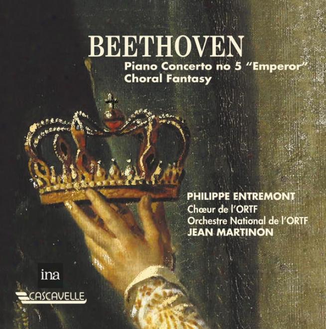 """beethoven : Concerto Pour Piano Nâ°5 """"l'empereur"""" - Fantaisie Chorale Op.80"""