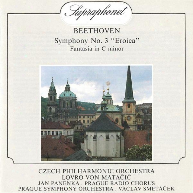 Beethoven : Eroica, Phantasy In C Minro / Czech Po, Mataciä‡, Panenka, Prague So, Smetacel