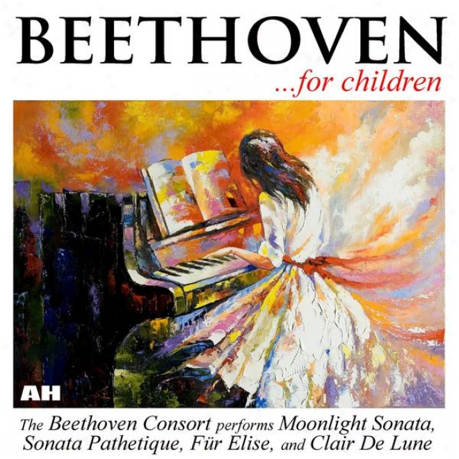 Beethoven According to Children: Sonata Pathetique, Moonlight Sonata, Fur Elise, Clair De Crescent