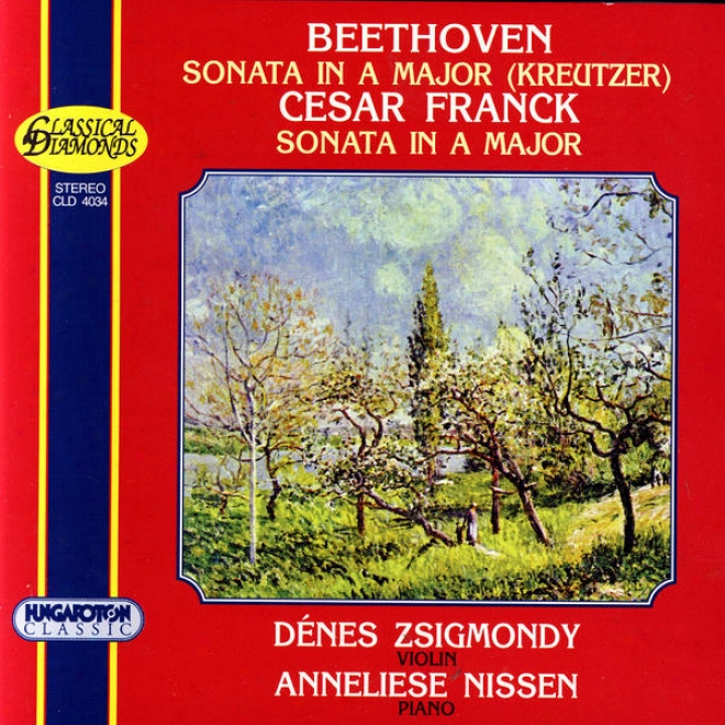 Beethoven: Kreutzer Sonata ; Franck: Sonata In A Major For Violin And Piano