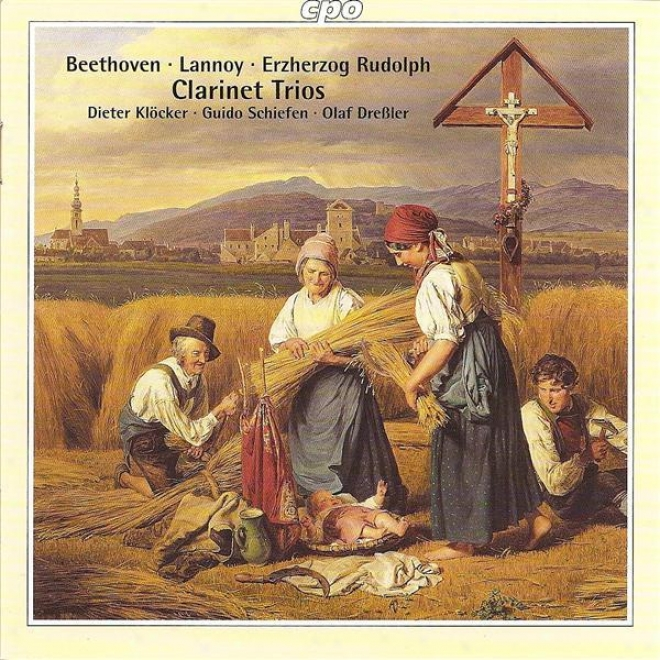 Beethoven, L. Van: Clarinet Trio, Op. 11 / Lannoy, H.e.j. Von: Clarinet Trko, Op. 15 / Osterreich, R. Von: Clarinet Trio In E Flat
