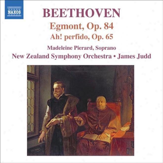 Beethoven, L. Van: Egmont / Ah, Perfido / Marchds (pierard, New Zealand Symphony, Judd)