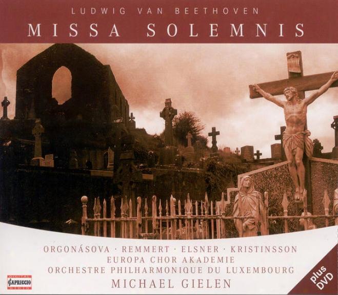 Beethoven, L. Van: Missa Solemnis (orgonasova, Remmert, Elsner, Kristinsson, Gielen)