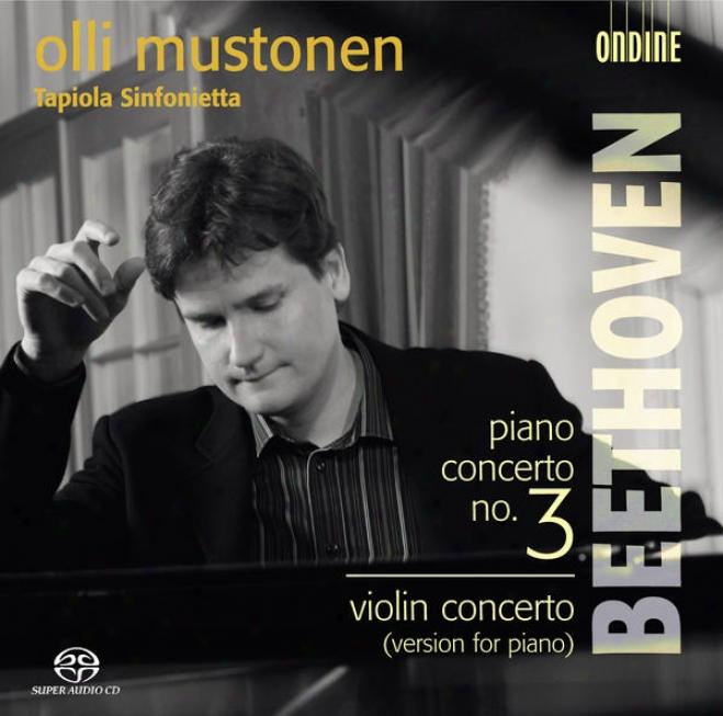 Beethoven, L. Van: Piano Concerto No. 3 / Piano Concerto In D Major, Op. 61a (mustonen)