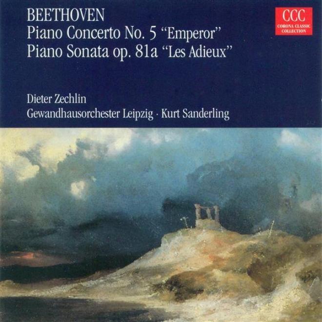 Beethoven, L. Van: Piano Concerto No. 5 / Piano Sonata No. 26 (zechlin, Leipzig Gewandhaus Orchestra, K. Sanderling)