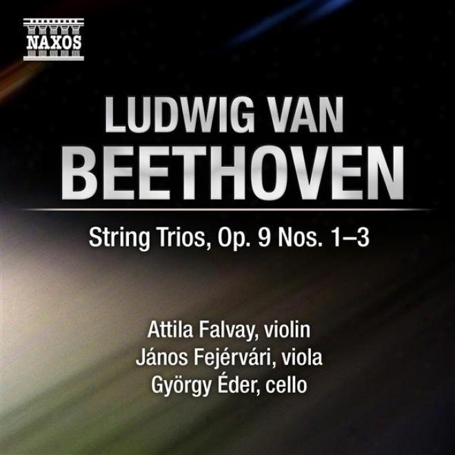 Beethoven, L. Van: String Trios (complete ), Vol. 1 (falvay, Fejervari, Eder) - Op. 9