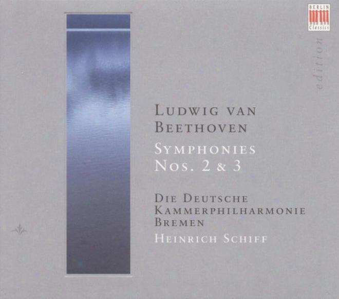 Beethoven, L. Van: Symphonies Nos. 2 And 3 (bremen German Chamber Philharmonic, H. Schiff)