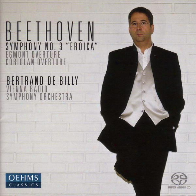 Beethoven, L. Van: Symphony No. 3 / Egmont / Overture To Collin's Coriolan (vienna Radio Symphony, Billy)