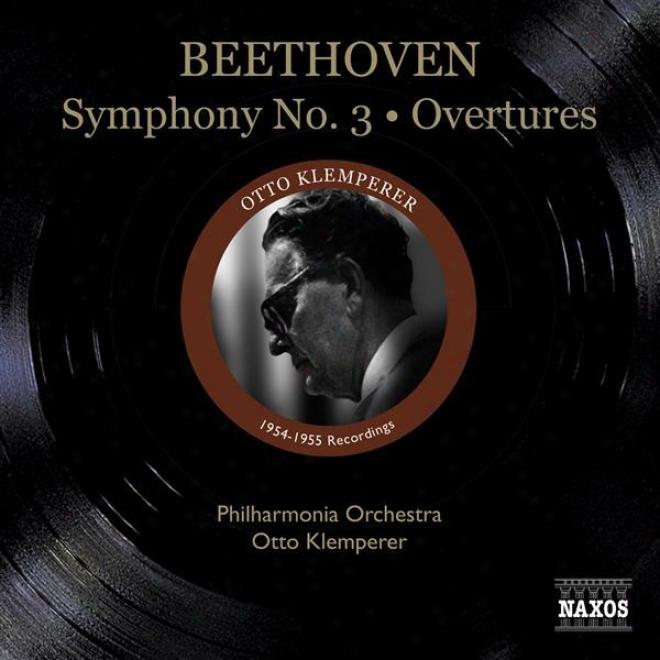 """beethoven, L. Van: Symphony No. 3, """"eroica"""" / Leonore Overtures Nos. 1, 2 (philharmonia Orchestra, Klemperer) (1954-1955)"""