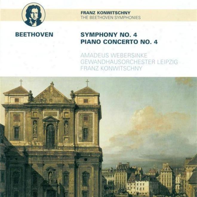 Beethoven, L. Van: Symphony No. 4 / Piano Concerto No. 4 (webersinke, Leipzig Gewandhaus Orchestra, Konwitschny)