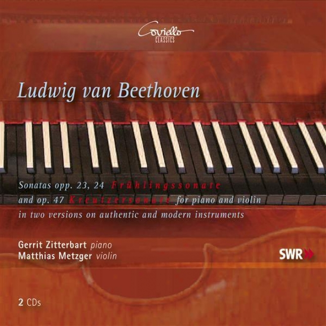 Beethoven, L. Front: Viloin Sonatas Nos. 4, 5, 9 (performances In the opinion of Fortepiano And Modern Piano)