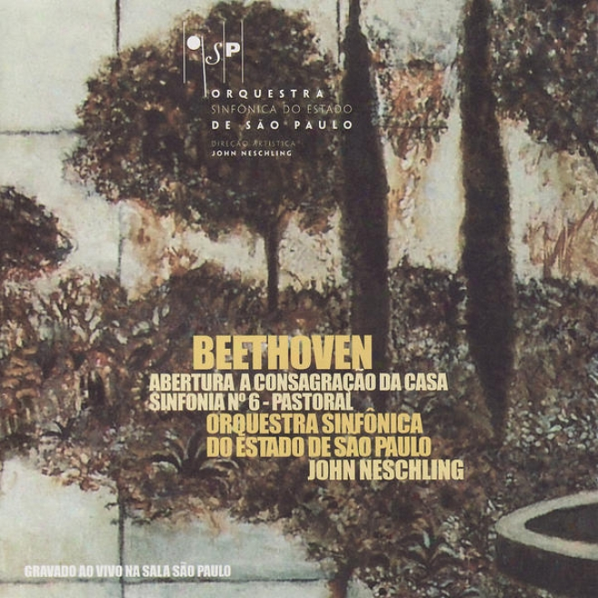 """bethoven: Overture """"the Consecration Of The House"""", Symphony No. 6 nI F Major"""