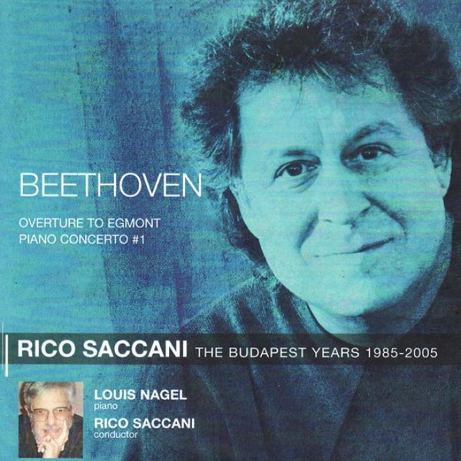 Beethoven: Overture To Egmont, Op. 84, Piano Concerto No. 1 In C Major, Op.15