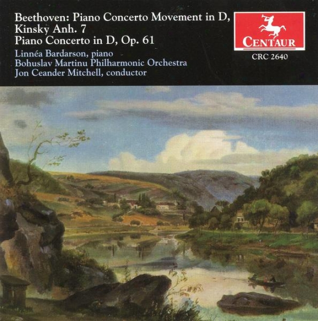 Beethoven: Piano Concerto Movement In D;piano Concerto In D, O.61 (for Violin And Orchestta)