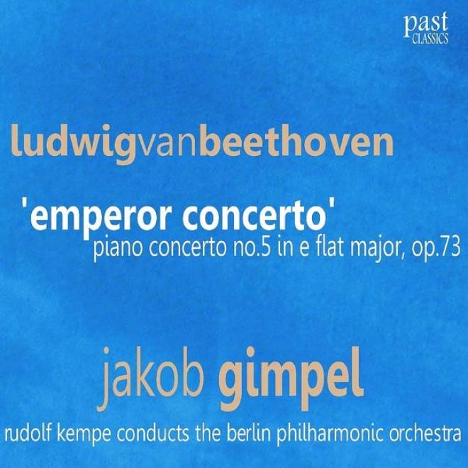 """""""beethoven: Piano Concerto No. 5 In E-flat Major, Op. 73 - """"""""emperor Concerto"""""""