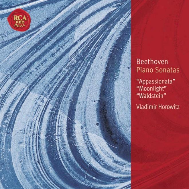 """""""beethven: Piano Sonatas Op. 57 """"""""appassionata""""""""; Op. 27,2 """"""""moonlight""""""""; Op. 53 """"""""waldstein"""""""
