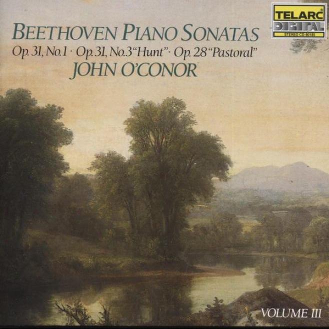 """beethoven: Piano Sonayas Volume 3: Op. 31, No. 1; Op. 31, No. 3 """"hunt;"""" Op. 28 """"patsoral"""