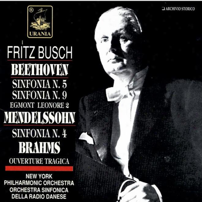 Beethoven: Sinfonie N. 5 & N.9; Mendelssohn: Sinfonia N. 4; Brahms: Ouverture Tragica