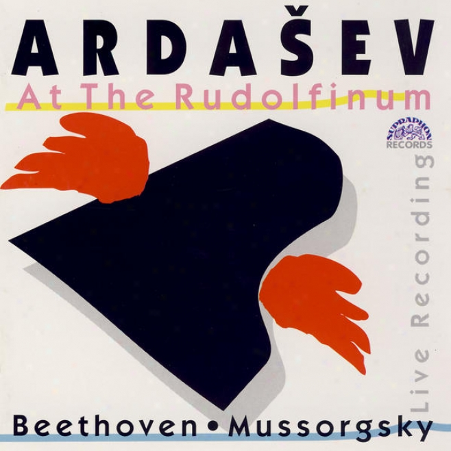 Beethoven : Sonata Not at all. 29, Mussogsky : Pictures At An Exhibition, Martinu: Three Czech Dances / Ardasev