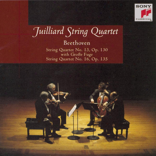 Beethoven: String Quartets No. 13, Op. 130 With Grosse Fugue; No. 16, Op. 135