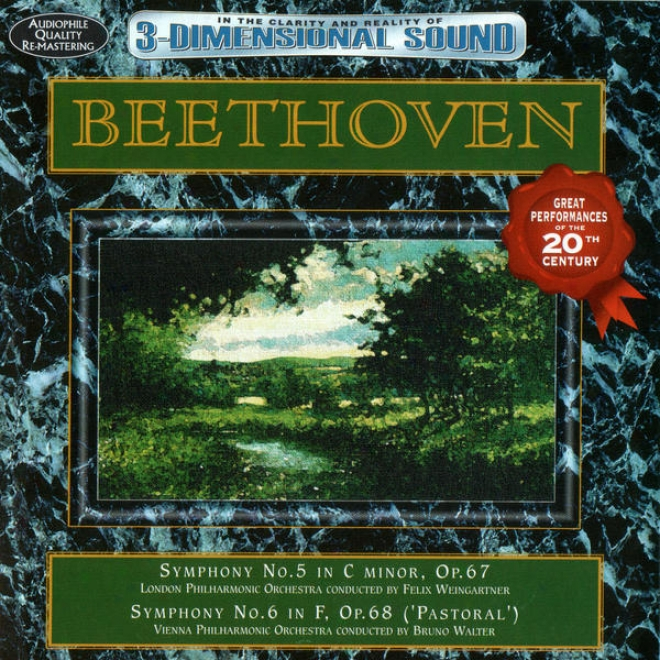 """beethoven: Symphony No. 5 In C Minor, Op.. 67 & Symphony No. 6 In F, Op. 68 (""""pastoral"""")"""