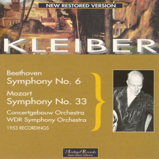 Beethoven : Symphony No.6 In F-dur, Op.68 Pastorale - Mozart : Symphony No.33 Kv 319