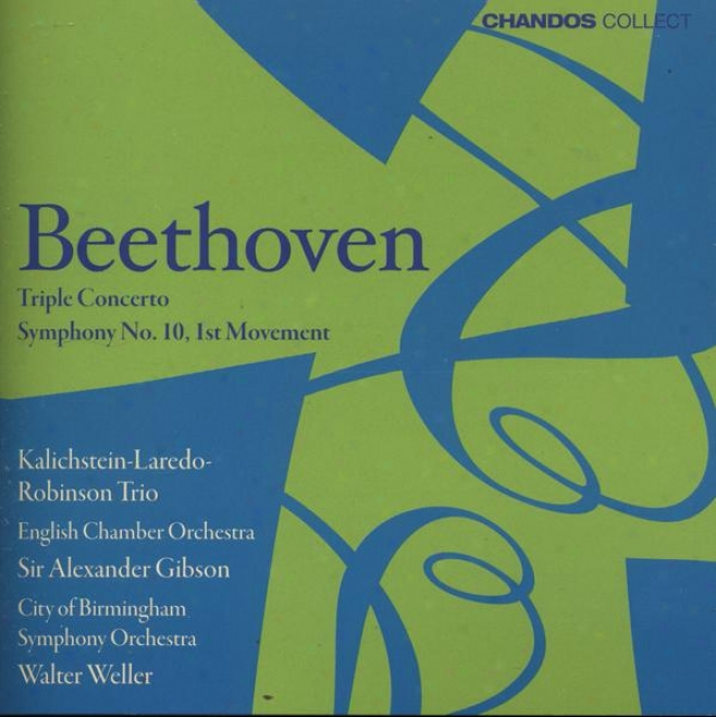 Beethoven:  Triple Conxerto In C For Piano, Violin & Cello, Op. 56; Symphony No. 10: First Movement