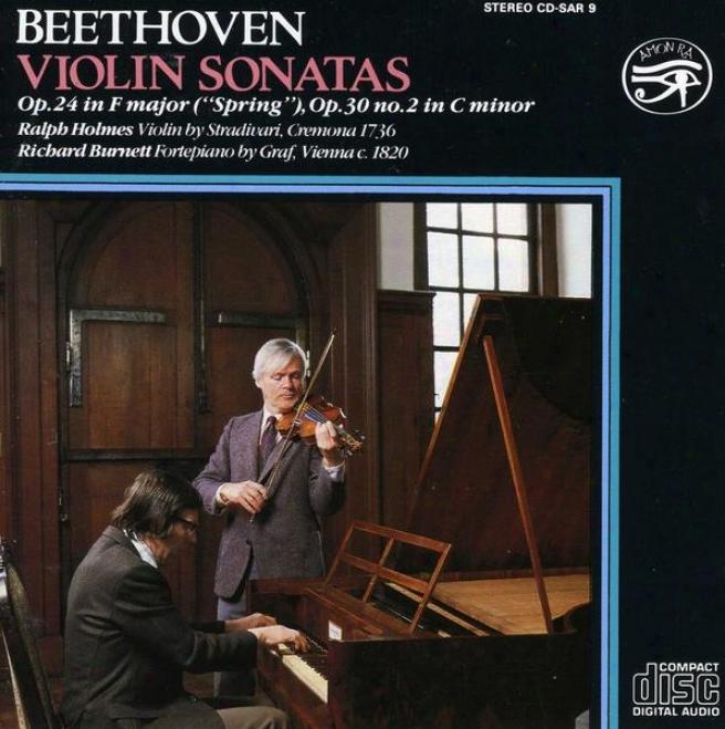 """beethoven Violin Sonatas: Op.24 In F Major (""""tje Spring"""") And Op.30 No.2 In C Minor"""