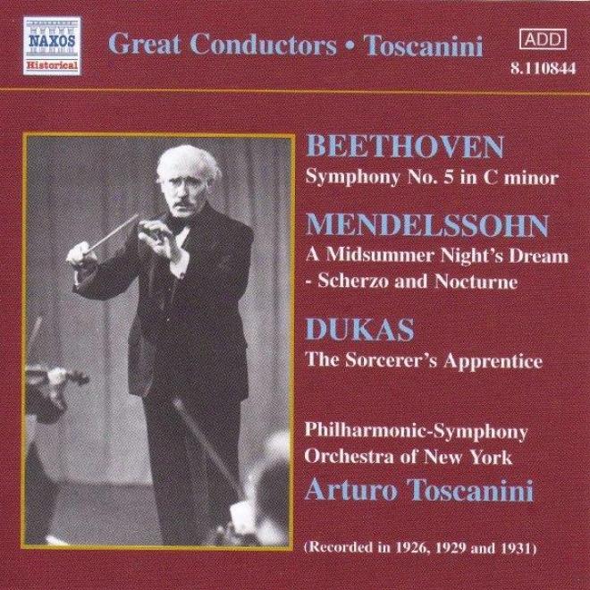 Beethoven:symphony No. 5 / Mendelssohn: A Midsuumer Night's Drezm (toscanini)