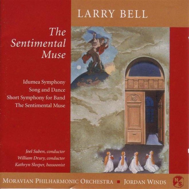 """bell, L.: Bassoon Concerto, """"the Sentimental Muse"""" / Symphony No. 2 / Song Ane Dance / Short Symphony For Band"""