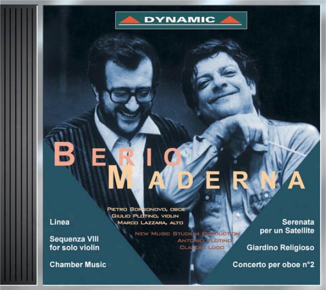 Berio: Linea / Sequenza Viii / Chamber Melody / Maderna: Serenata Per Un Satellite / Giardino Religioso / Oboe Concerto No. 2