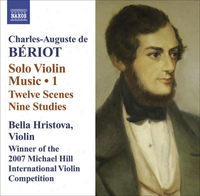 Beriot, C.-a. De: Violin Solo Music, Vol. 1 (hristova) - 12 Scenes / 9 Studies / Prelude And Improvisation